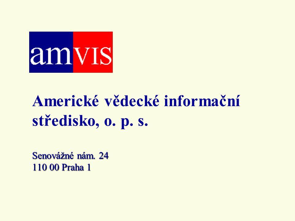 Senovážné nám. 24 110 00 Praha 1 Americké vědecké informační středisko, o.