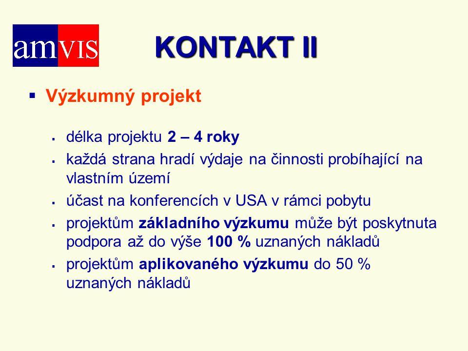 KONTAKT II   Výzkumný projekt   délka projektu 2 – 4 roky   každá strana hradí výdaje na činnosti probíhající na vlastním území   účast na konferencích v USA v rámci pobytu   projektům základního výzkumu může být poskytnuta podpora až do výše 100 % uznaných nákladů   projektům aplikovaného výzkumu do 50 % uznaných nákladů