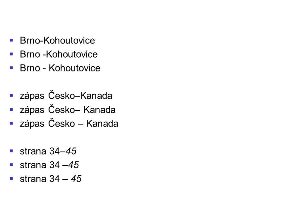 BBrno-Kohoutovice BBrno -Kohoutovice BBrno - Kohoutovice zzápas Česko–Kanada zzápas Česko– Kanada zzápas Česko – Kanada sstrana 34–45 sstrana 34 –45 sstrana 34 – 45