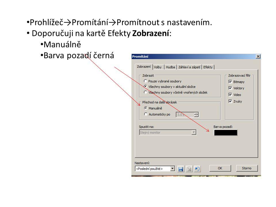 Prohlížeč→Promítání→Promítnout s nastavením.