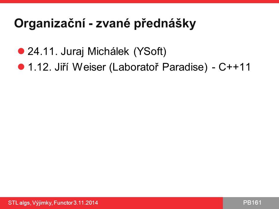 PB161 Použití functorů STL algs, Výjimky, Functor 3.11.2014 23 #include int main() { FunctionCompositor comp; comp.prependFunction(new Adder(10)); comp.prependFunction(new Multiplier(2)); comp.prependFunction(new Adder(-5)); comp.prependFunction(new Adder(2)); int number = 0; std::cin >> number; std::cout << comp(number) << std::endl; } Vytváříme functor comp Vytváříme functor typu Adder (a další) a vkládáme do comp Aplikujeme functor comp