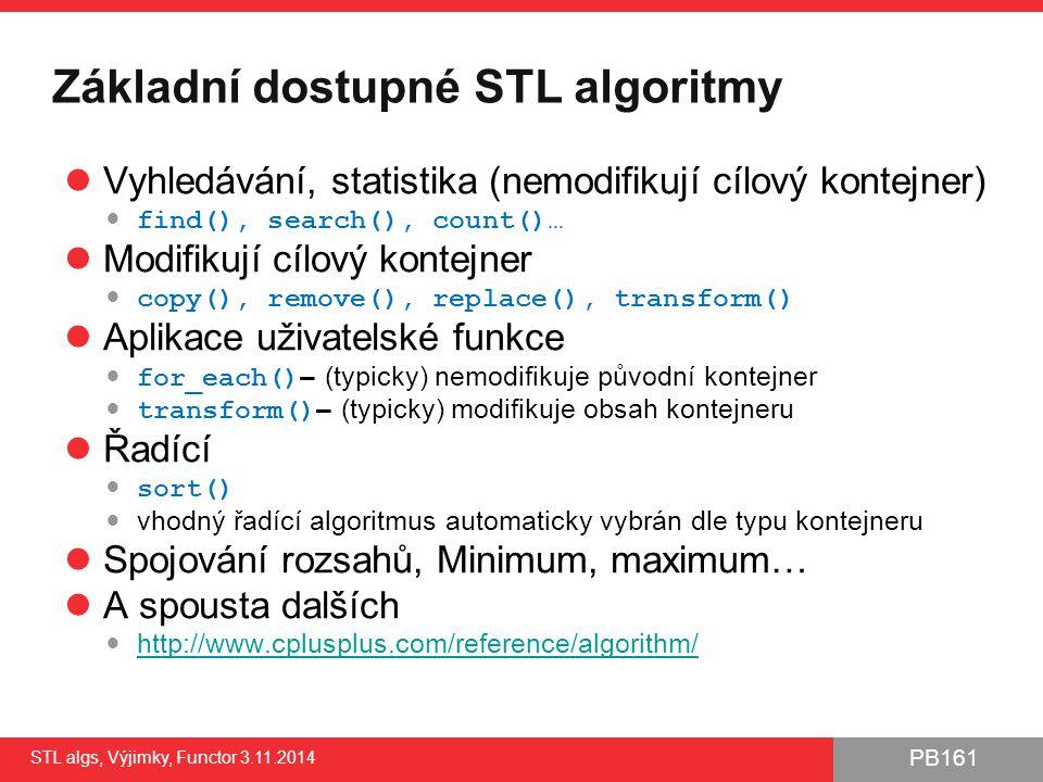 PB161 STL algs, Výjimky, Functor 3.11.2014 8 Převzato z http://www.cplusplus.com/reference/algorithm