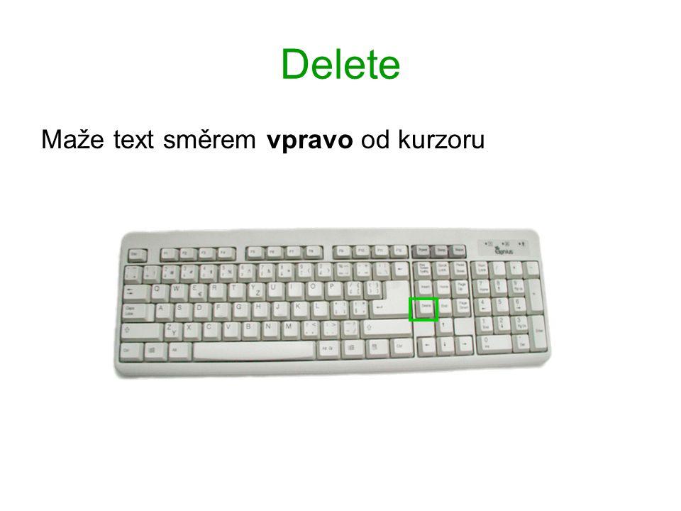 Delete Maže text směrem vpravo od kurzoru
