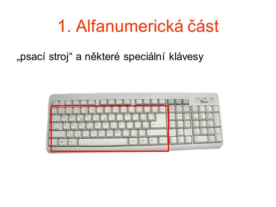 """1. Alfanumerická část """"psací stroj"""" a některé speciální klávesy"""