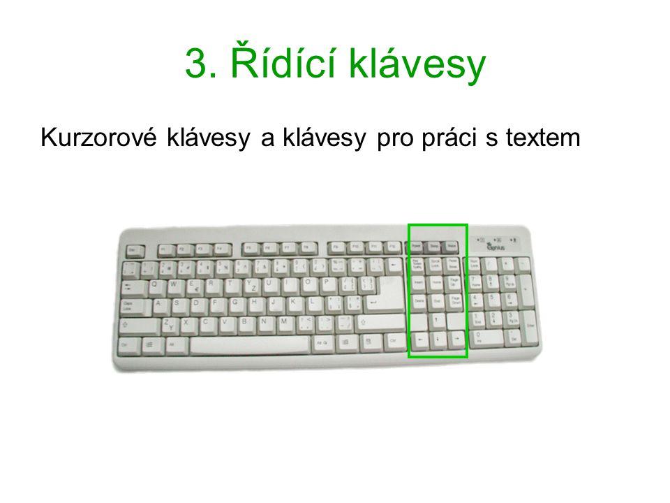 3. Řídící klávesy Kurzorové klávesy a klávesy pro práci s textem