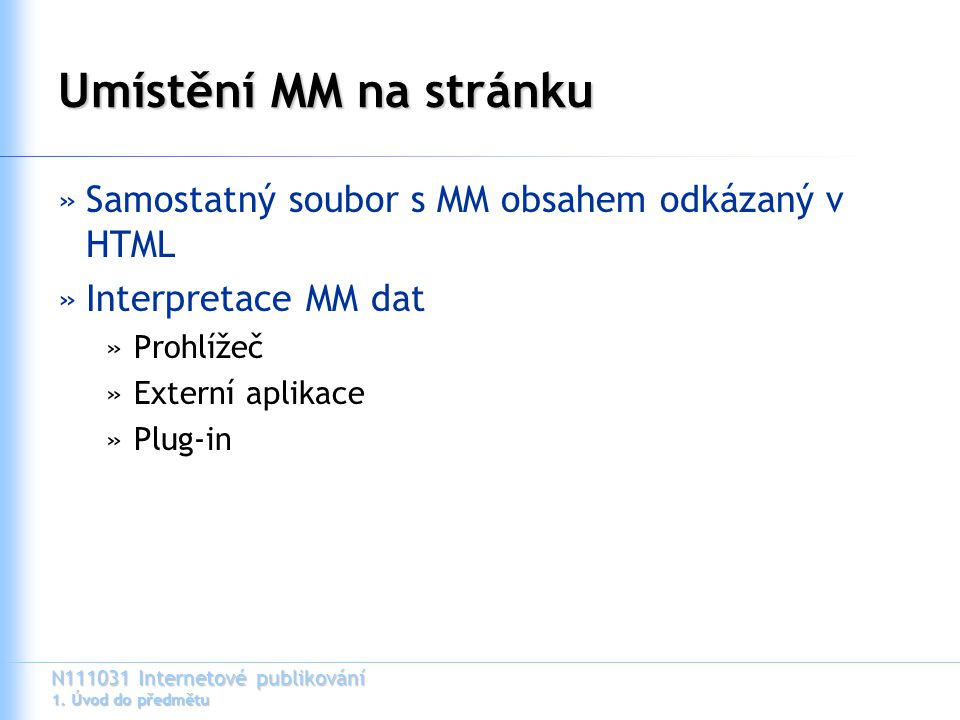 N111031 Internetové publikování 1.Úvod do předmětu GIF »Max.