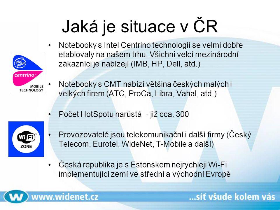 Jaká je situace v ČR Notebooky s Intel Centrino technologií se velmi dobře etablovaly na našem trhu. Všichni velcí mezinárodní zákazníci je nabízejí (