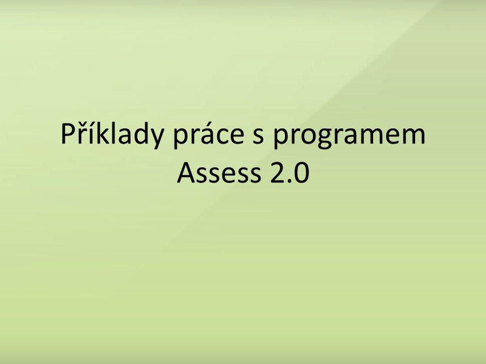 Příklady práce s programem Assess 2.0