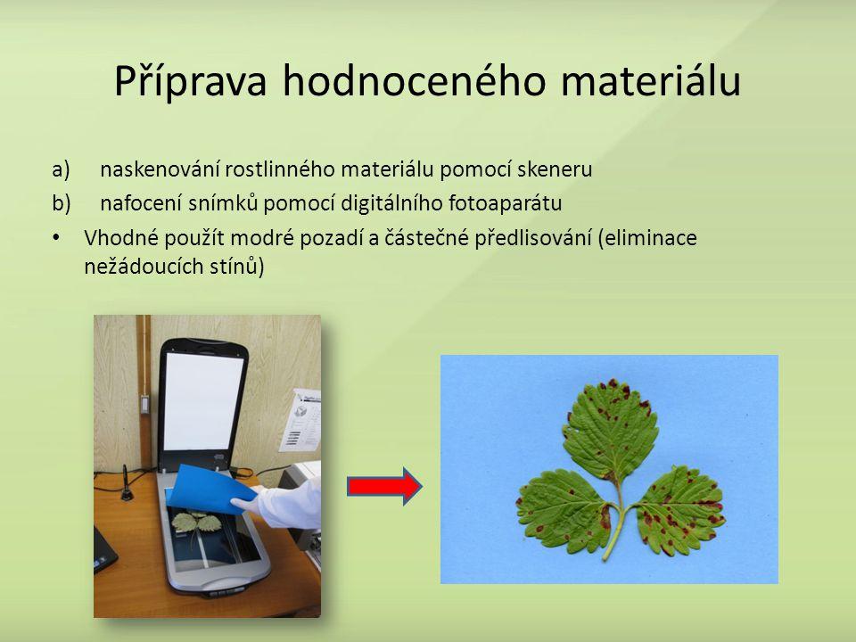 Příprava hodnoceného materiálu a)naskenování rostlinného materiálu pomocí skeneru b)nafocení snímků pomocí digitálního fotoaparátu Vhodné použít modré pozadí a částečné předlisování (eliminace nežádoucích stínů)