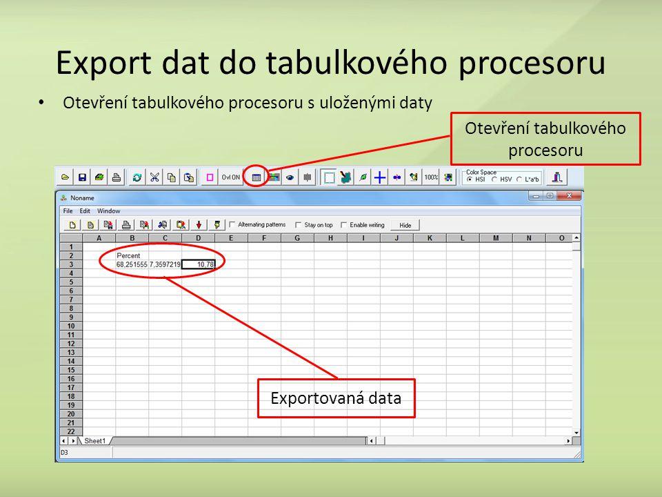 Export dat do tabulkového procesoru Otevření tabulkového procesoru s uloženými daty Otevření tabulkového procesoru Exportovaná data