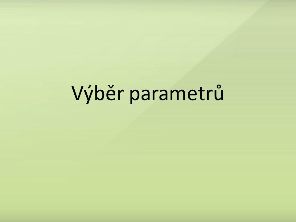 Výběr parametrů