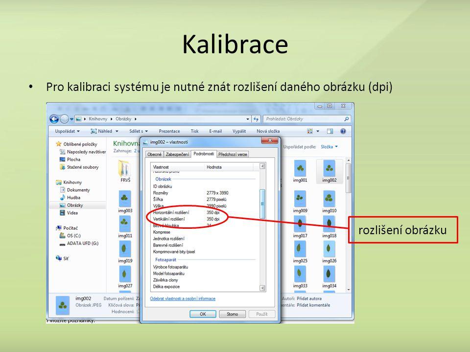 Pro kalibraci systému je nutné znát rozlišení daného obrázku (dpi) rozlišení obrázku