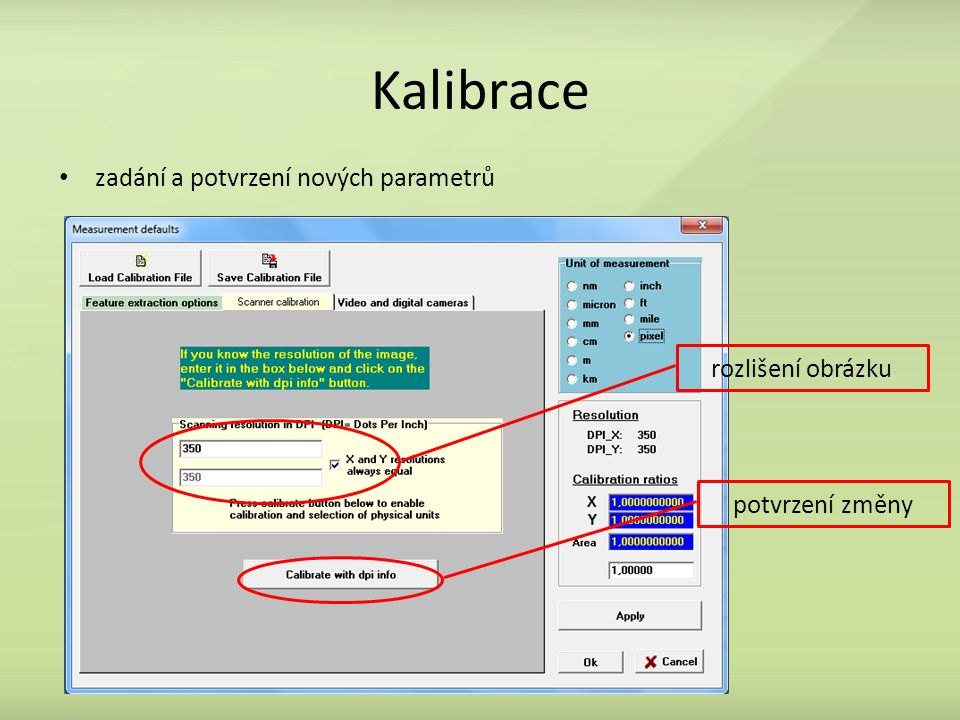 Kalibrace zadání a potvrzení nových parametrů rozlišení obrázku potvrzení změny