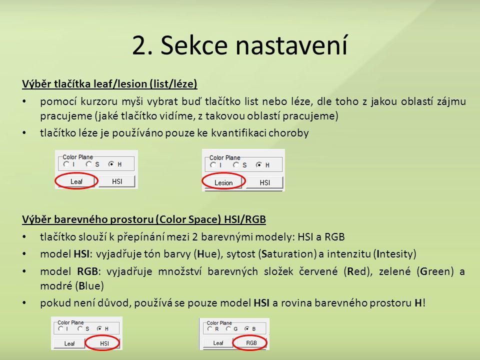 2. Sekce nastavení Výběr tlačítka leaf/lesion (list/léze) pomocí kurzoru myši vybrat buď tlačítko list nebo léze, dle toho z jakou oblastí zájmu pracu