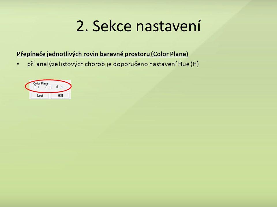 2. Sekce nastavení Přepínače jednotlivých rovin barevné prostoru (Color Plane) při analýze listových chorob je doporučeno nastavení Hue (H)