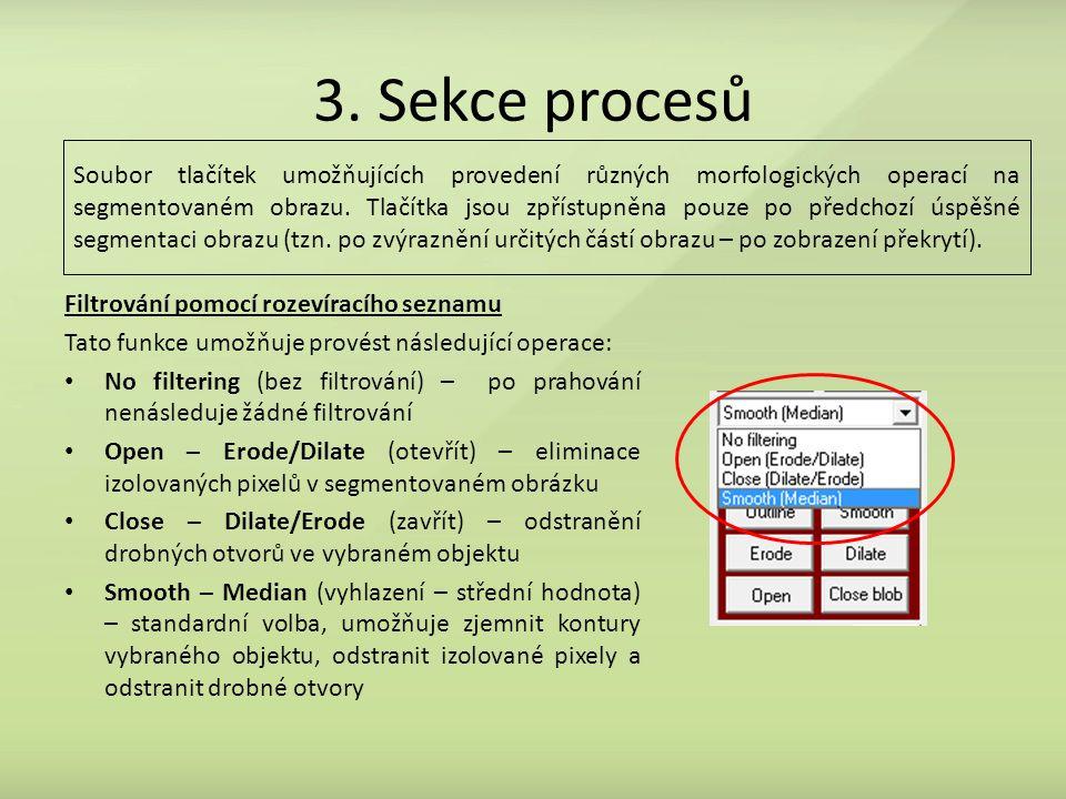 3. Sekce procesů Filtrování pomocí rozevíracího seznamu Tato funkce umožňuje provést následující operace: No filtering (bez filtrování) – po prahování