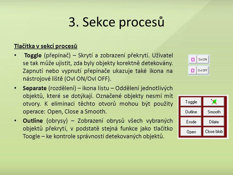 3. Sekce procesů Tlačítka v sekci procesů Toggle (přepínač) – Skrytí a zobrazení překrytí. Uživatel se tak může ujistit, zda byly objekty korektně det