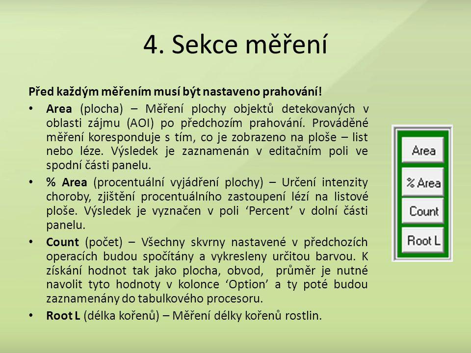 4.Sekce měření Před každým měřením musí být nastaveno prahování.