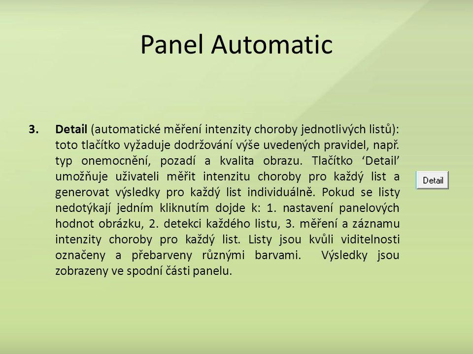 Panel Automatic 3.Detail (automatické měření intenzity choroby jednotlivých listů): toto tlačítko vyžaduje dodržování výše uvedených pravidel, např. t