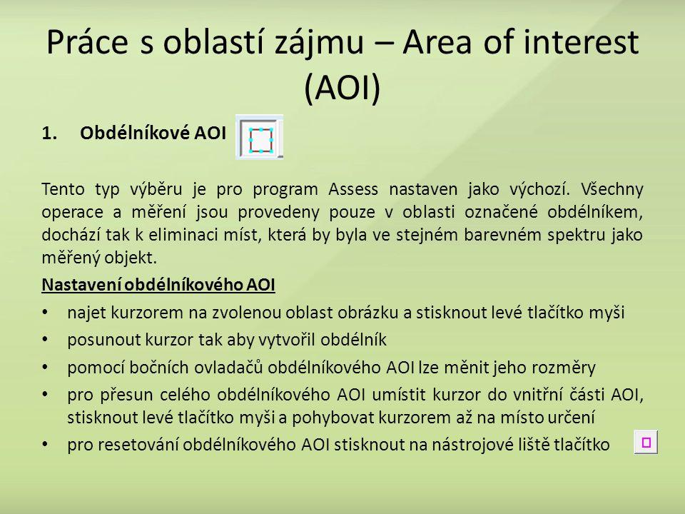 Práce s oblastí zájmu – Area of interest (AOI) 1.Obdélníkové AOI Tento typ výběru je pro program Assess nastaven jako výchozí. Všechny operace a měřen