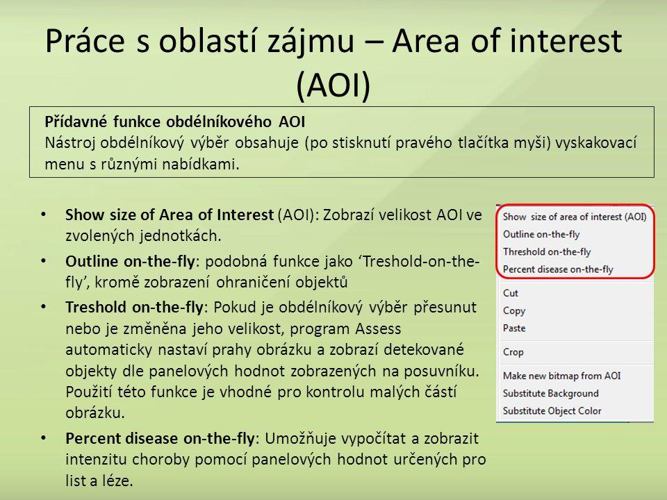Práce s oblastí zájmu – Area of interest (AOI) Show size of Area of Interest (AOI): Zobrazí velikost AOI ve zvolených jednotkách.