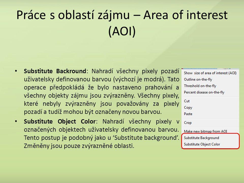 Práce s oblastí zájmu – Area of interest (AOI) Substitute Backround: Nahradí všechny pixely pozadí uživatelsky definovanou barvou (výchozí je modrá).
