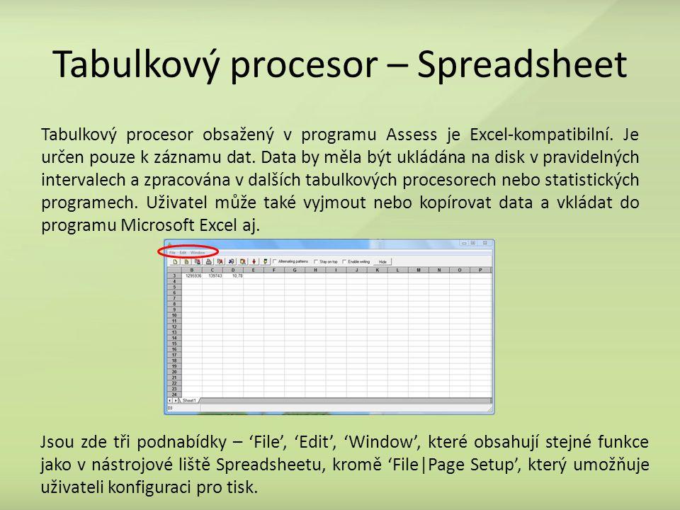 Tabulkový procesor – Spreadsheet Tabulkový procesor obsažený v programu Assess je Excel-kompatibilní. Je určen pouze k záznamu dat. Data by měla být u