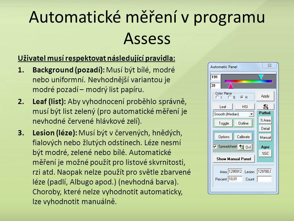 Automatické měření v programu Assess Uživatel musí respektovat následující pravidla: 1.Background (pozadí): Musí být bílé, modré nebo uniformní. Nevho