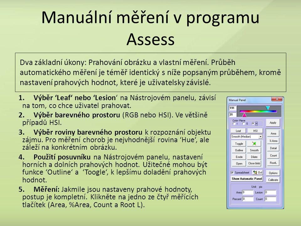 Manuální měření v programu Assess Dva základní úkony: Prahování obrázku a vlastní měření. Průběh automatického měření je téměř identický s níže popsan