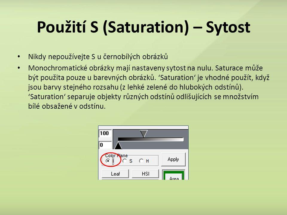 Použití S (Saturation) – Sytost Nikdy nepoužívejte S u černobílých obrázků Monochromatické obrázky mají nastaveny sytost na nulu. Saturace může být po