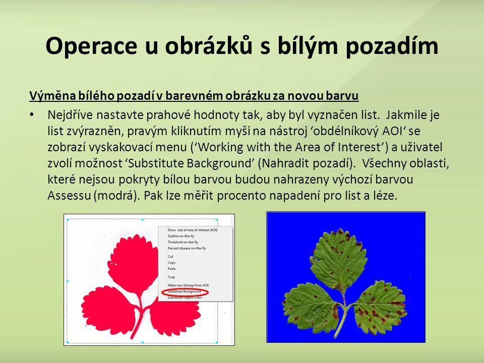 Operace u obrázků s bílým pozadím Výměna bílého pozadí v barevném obrázku za novou barvu Nejdříve nastavte prahové hodnoty tak, aby byl vyznačen list.