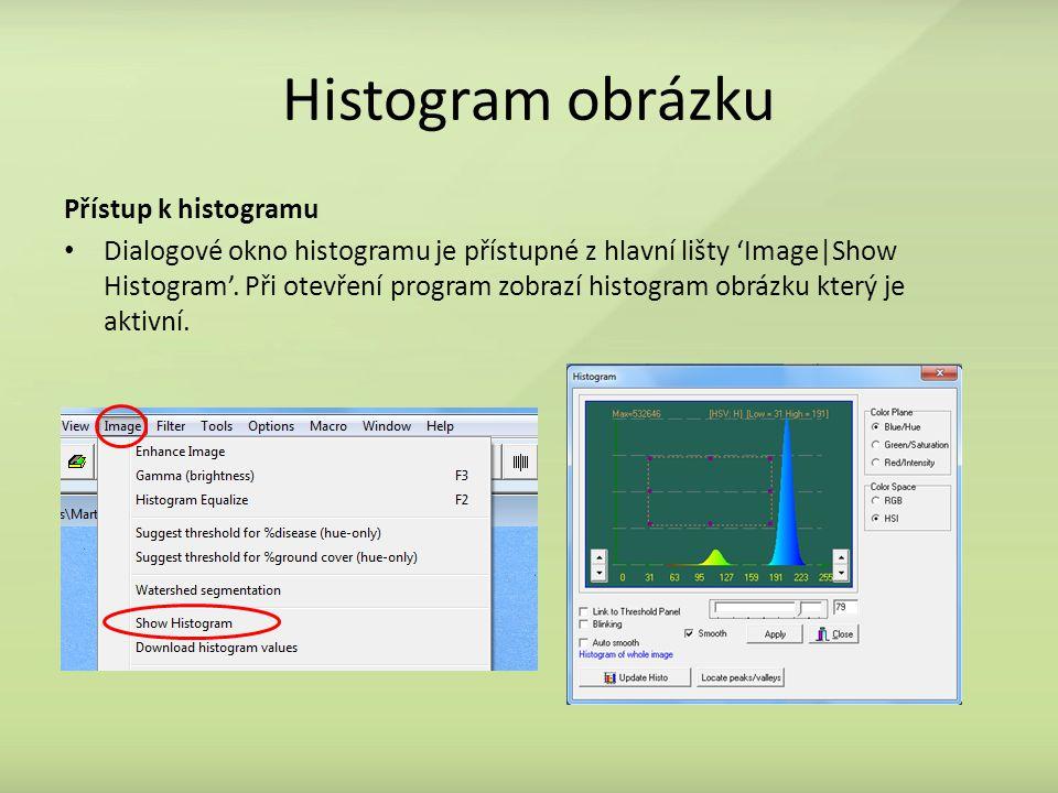 Histogram obrázku Přístup k histogramu Dialogové okno histogramu je přístupné z hlavní lišty 'Image|Show Histogram'. Při otevření program zobrazí hist