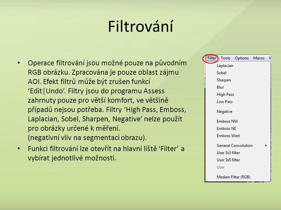 Filtrování Operace filtrování jsou možné pouze na původním RGB obrázku.
