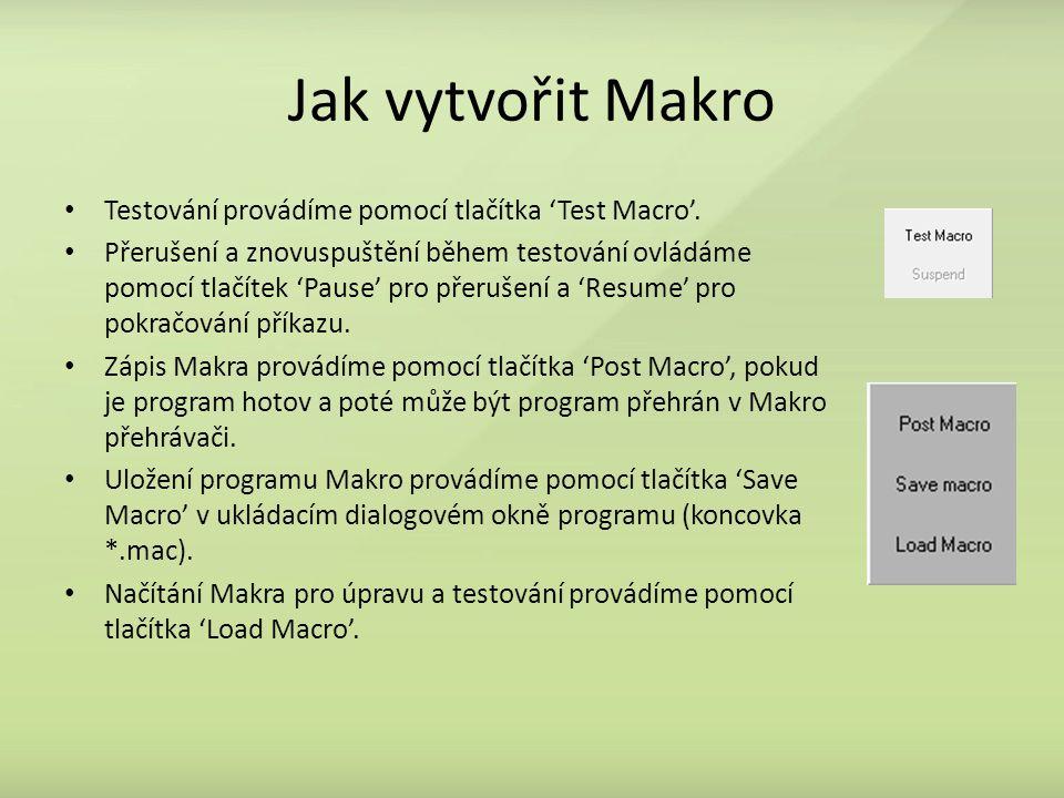 Jak vytvořit Makro Testování provádíme pomocí tlačítka 'Test Macro'. Přerušení a znovuspuštění během testování ovládáme pomocí tlačítek 'Pause' pro př