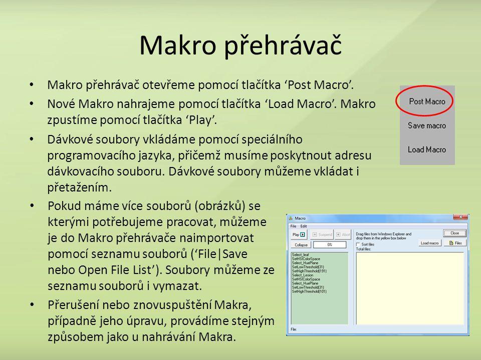 Makro přehrávač Makro přehrávač otevřeme pomocí tlačítka 'Post Macro'. Nové Makro nahrajeme pomocí tlačítka 'Load Macro'. Makro zpustíme pomocí tlačít