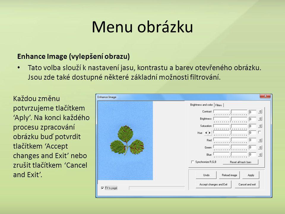Menu obrázku Enhance Image (vylepšení obrazu) Tato volba slouží k nastavení jasu, kontrastu a barev otevřeného obrázku. Jsou zde také dostupné některé