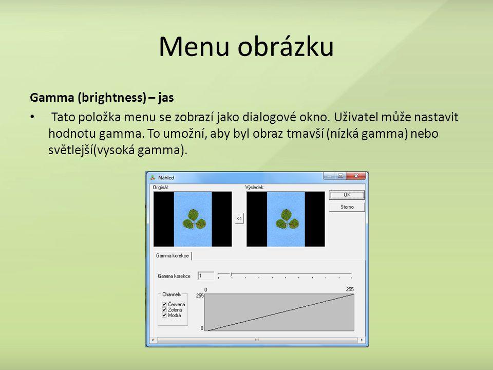 Menu obrázku Gamma (brightness) – jas Tato položka menu se zobrazí jako dialogové okno. Uživatel může nastavit hodnotu gamma. To umožní, aby byl obraz