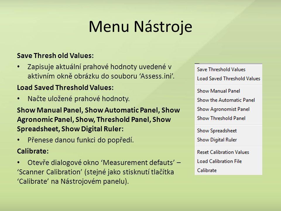 Save Thresh old Values: Zapisuje aktuální prahové hodnoty uvedené v aktivním okně obrázku do souboru 'Assess.ini'. Load Saved Threshold Values: Načte