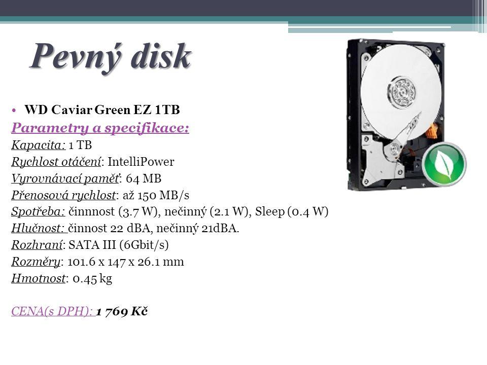 Pevný disk WD Caviar Green EZ 1TB Parametry a specifikace: Kapacita: 1 TB Rychlost otáčení: IntelliPower Vyrovnávací paměť: 64 MB Přenosová rychlost:
