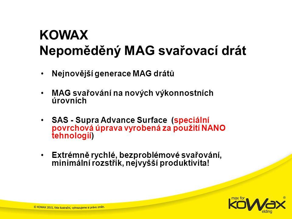 Představujeme KOWAX Nepoměděný MAG svařovací drát nové generace PRODUKTIVNÍ SVAŘOVÁNÍ NEJVYŠŠÍ VÝKON MINIMÁLNÍ ROZSTŘIK EKOLOGICKY ŠETRNÝ