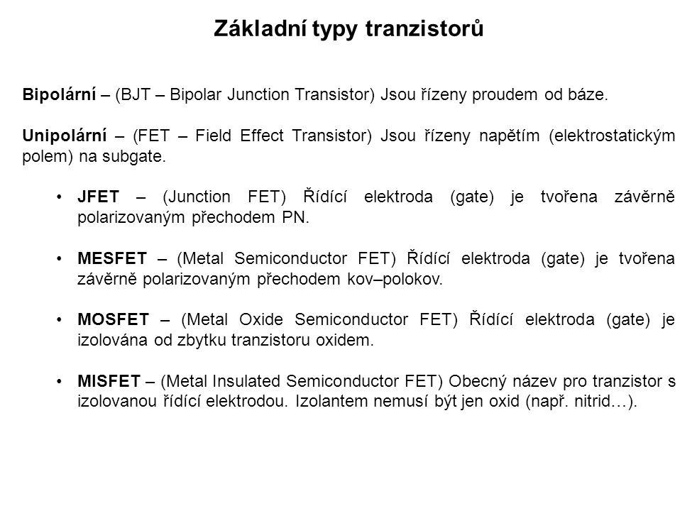 Bipolární – (BJT – Bipolar Junction Transistor) Jsou řízeny proudem od báze.