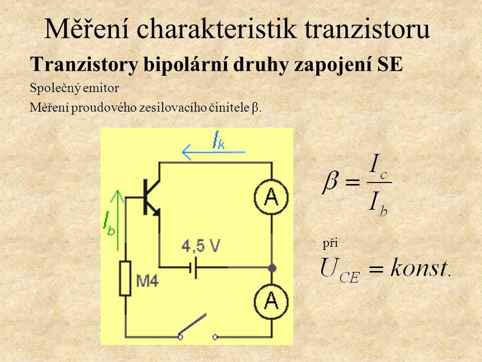 Tranzistory bipolární druhy zapojení SE Společný emitor Měření zbytkového proudu kolektorem I k0. Měření charakteristik tranzistoru