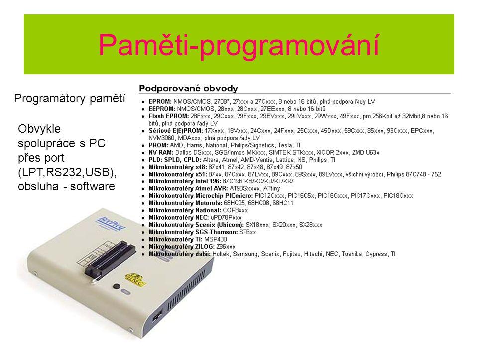 Paměti-programování Programátory pamětí Obvykle spolupráce s PC přes port (LPT,RS232,USB), obsluha - software