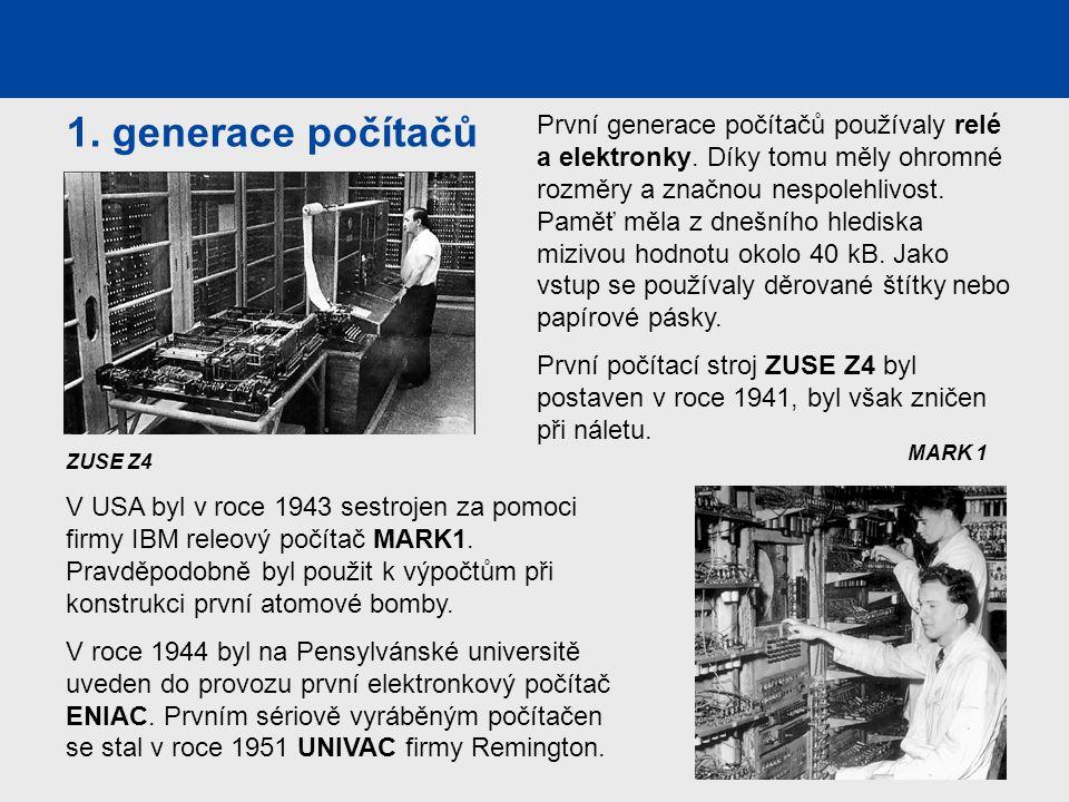 První generace počítačů používaly relé a elektronky. Díky tomu měly ohromné rozměry a značnou nespolehlivost. Paměť měla z dnešního hlediska mizivou h