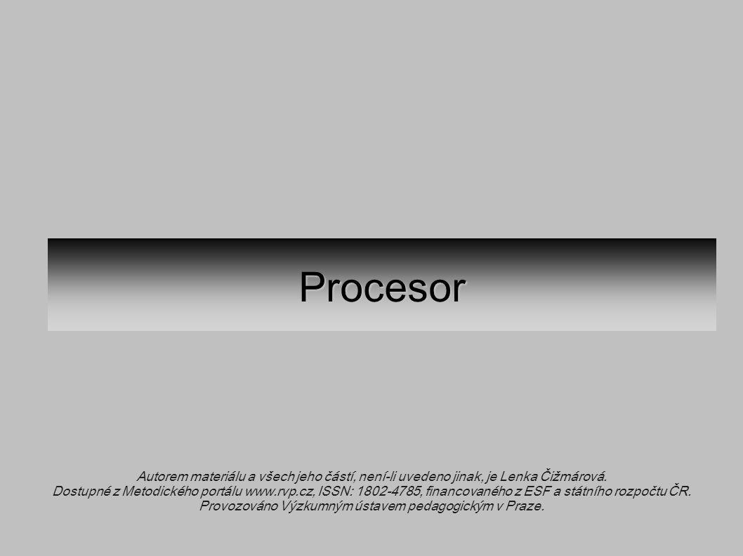 Procesor Autorem materiálu a všech jeho částí, není-li uvedeno jinak, je Lenka Čižmárová.