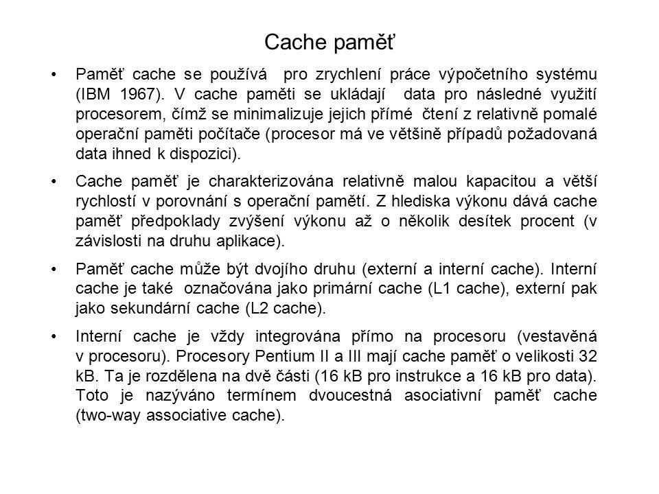 Cache paměť Paměť cache se používá pro zrychlení práce výpočetního systému (IBM 1967). V cache paměti se ukládají data pro následné využití procesorem