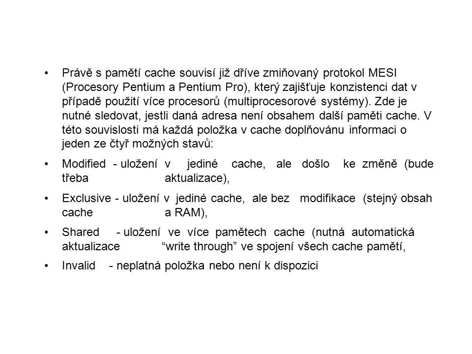 Právě s pamětí cache souvisí již dříve zmiňovaný protokol MESI (Procesory Pentium a Pentium Pro), který zajišťuje konzistenci dat v případě použití ví