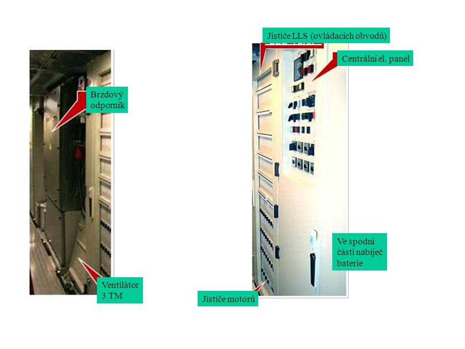 Brzdový odporník Ventilátor 3 TM Jističe LLS (ovládacích obvodů) Centrální el. panel Jističe motorů Ve spodní části nabíječ baterie