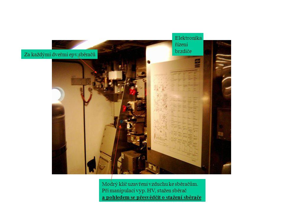 Elektronika řízení brzdiče Za každými dveřmi epv.sběračů Modrý klíč uzavření vzduchu ke sběračům. Při manipulaci vyp. HV, stažen sběrač a pohledem se