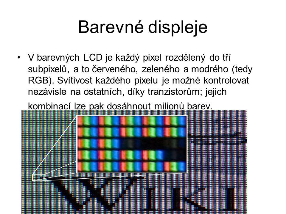 Barevné displeje V barevných LCD je každý pixel rozdělený do tří subpixelů, a to červeného, zeleného a modrého (tedy RGB).